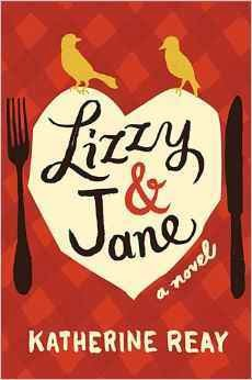 Lizzy & Jane {Katherine Reay} | #bookreview #bookbloggers #amreading