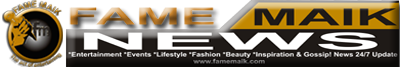 Fame Maik News, *Entertainment *Events *Politics *Sports *Lifestyle *Fashion *Beauty *inspiration *