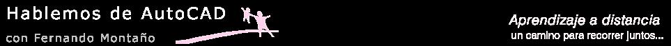 Hablemos de AutoCAD - Fernando Montaño