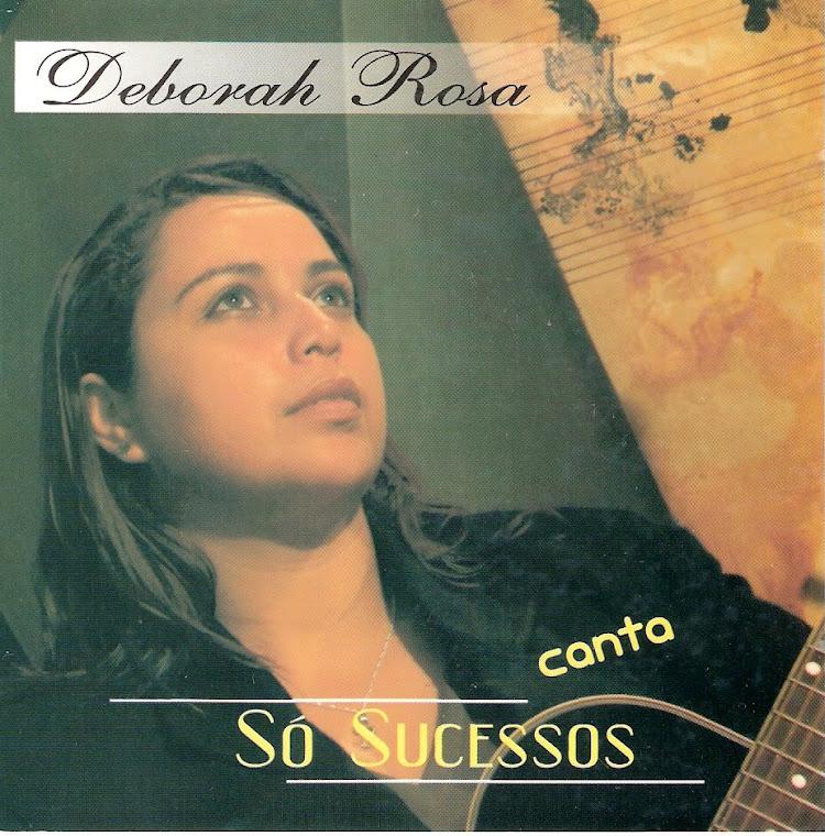 1° CD Deborah Rosa Canta Só Sucessos