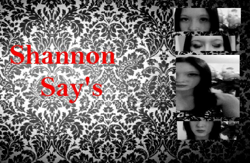 Shannon Say's