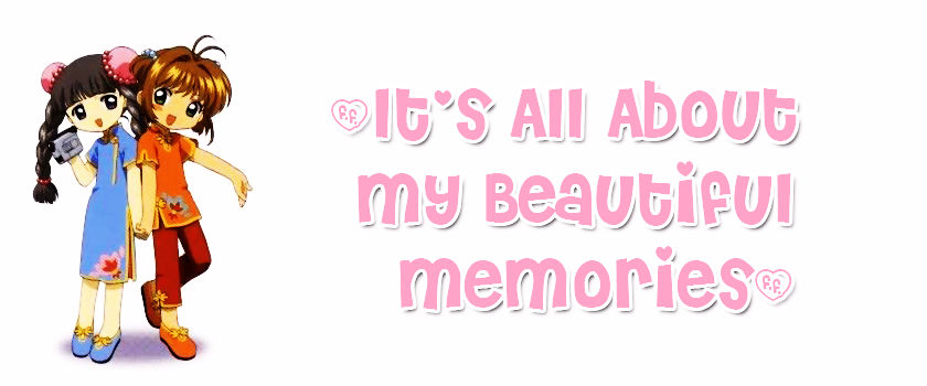 ~It's All About My Beautiful Memories~