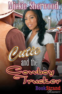 Cutie and the Cowboy Trucker by Mickie Sherwood