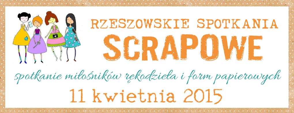 Rzeszowskie Spotkania Scrapowe - 11.04.2015