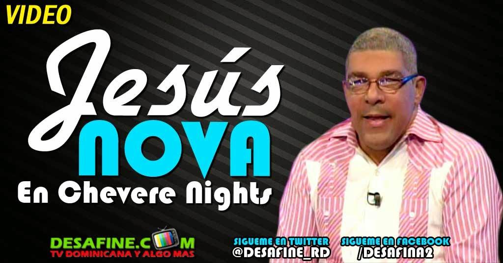 http://www.desafine.net/2014/08/entrevista-jesus-nova-en-chevere-nights.html