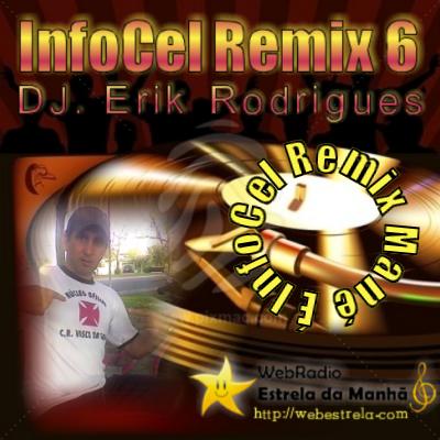 DJ. Erik Rodrigues - InfoCel - Rap - Vol. 10