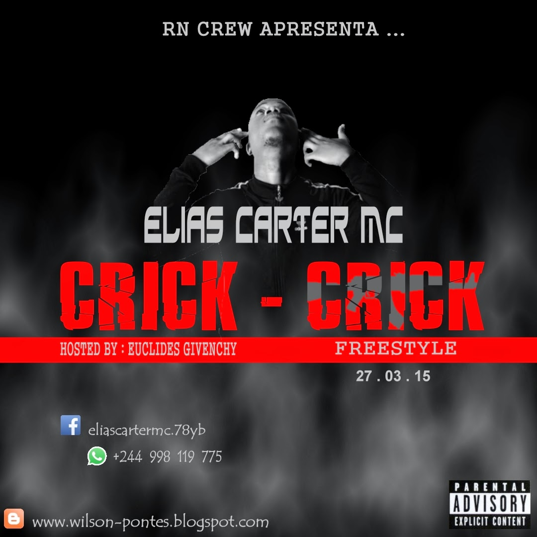 Elias Carter Mc - Crick Crick (Freestyle) [Hosted By Euclides Givenchy]‏