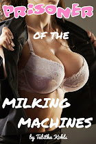 Prisoner of the Milking Machines