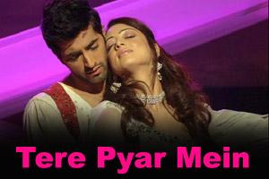Tere Pyar Mein