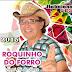 Roquinho Do Forró - Forró PÉ De Serra - 2015