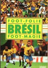 Foot-Folie - Brésil Foot-Magie