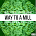Nef The Pharaoh - Way To A Mill | @TheRealNEF @DjCosTheKid