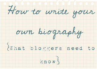 How to write your own biography what bloggers and Authors need to know!