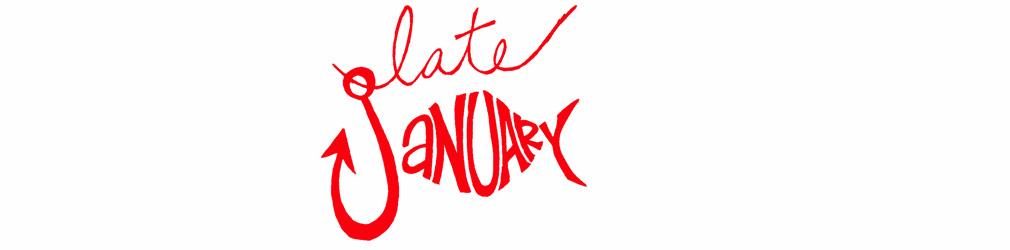 Late January