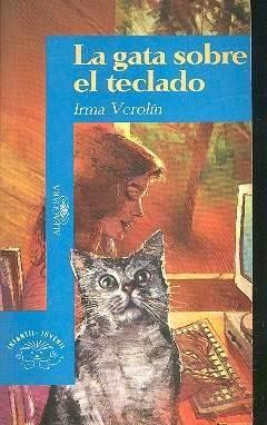La gata sobre el teclado- Alfaguara- Bs As  1997