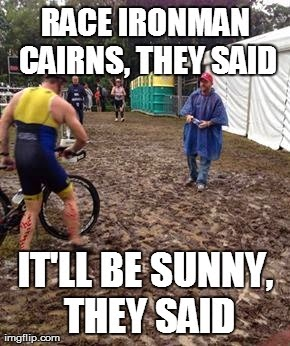 race+day+mud+pit+meme triathlete chronicles finding home leaving home ironman cairns 2014