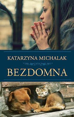 """""""Bezdomna"""" - Katarzyna Michalak"""