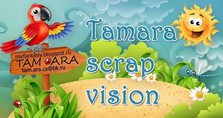 Tamara scrap vision