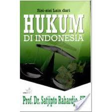 SISI-SISI LAIN DARI HUKUM DI INDONESIA
