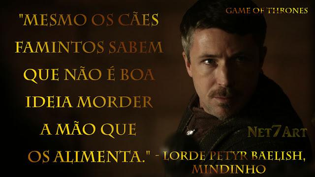 Frases Da Série Game Of Thrones Lorde Petyr Baelish Mindinho