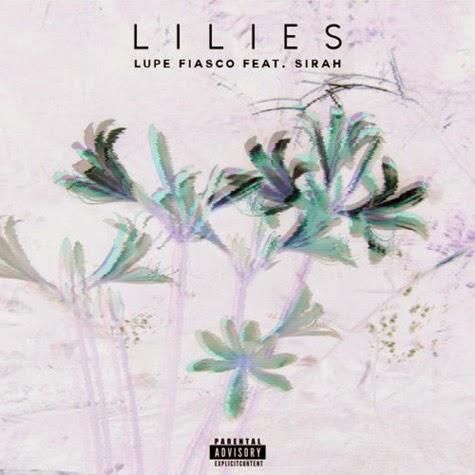 Lupe Fiasco X Sirah - Lilies | Ses Rêveries