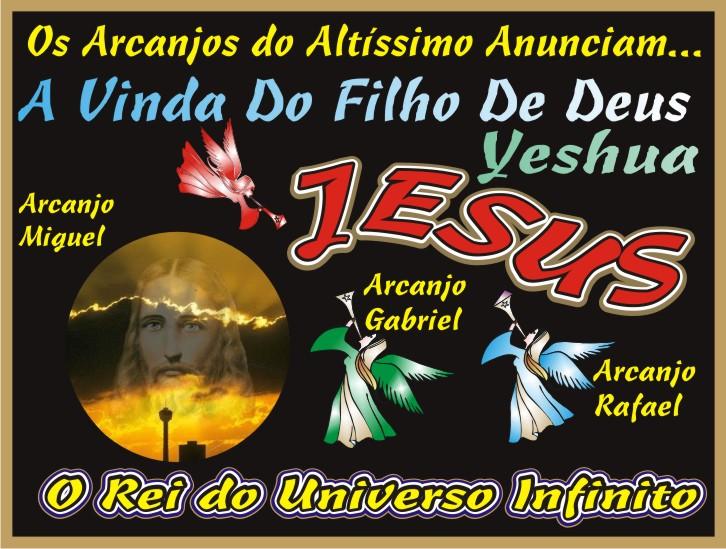 Os Arcanjos Do Altíssimo Anunciam...A Vinda do Filho de Deus