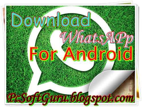 Download WhatsApp Android Messenger 2.11.133 APK for Android