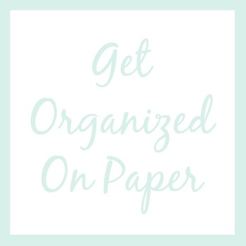 Get organized on paper | How I'm Organizing My Life This Year