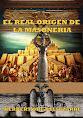 EL REAL ORIGEN DE LA MASONERIA