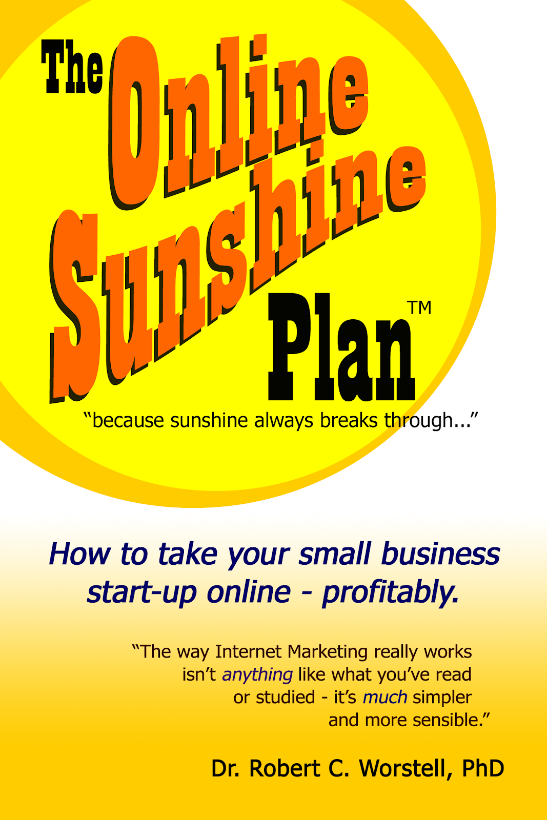 The Online Sunshine Plan - How to Take Your Small Business Start-up Online, Profitably