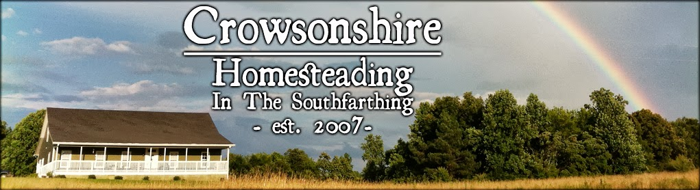 Crowsonshire Homesteading