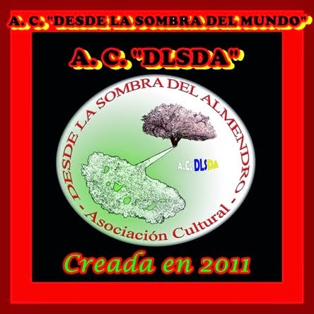 """ASOCIACIÓN CULTURAL """"DESDE LA SOMBRA DEL ALMENDRO"""""""