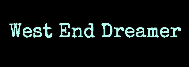 West End Dreamer
