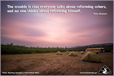 The trouble is that everyone talks about reforming others, and no one thinks about reforming himself. –Peter Alcantara