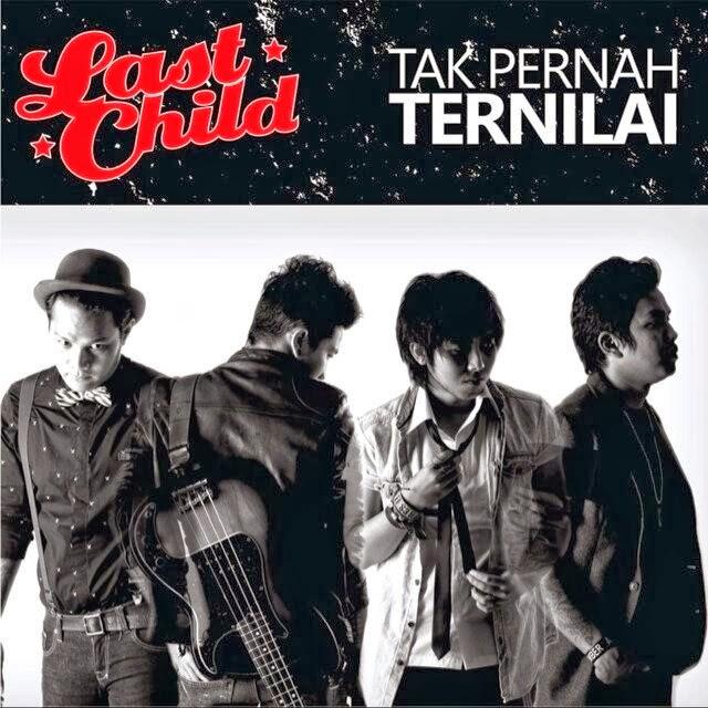 Download Lagu Last Child - Tak Pernah Ternilai Mp3