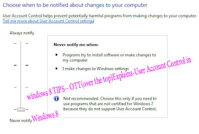 windows 8 TIPS-- OTT(over the top)Explains-User Account Control in Windows 8