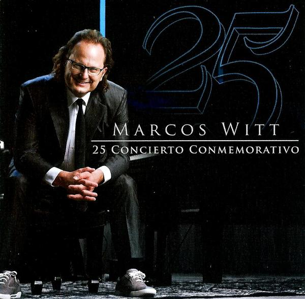 Marcos Witt - 25 Conmemorativo 2011