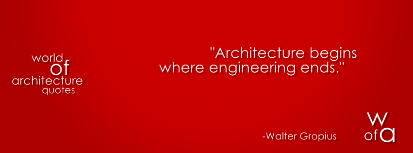 Architecture Quote About By Walter Gropius Begins Where Engineering Ends