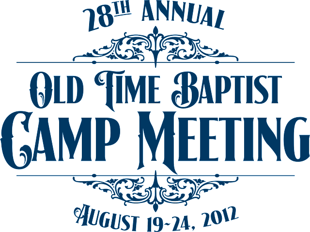 To old time baptist church website link to camp meeting brochure link