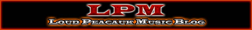 Loud Peacauk Music Blog