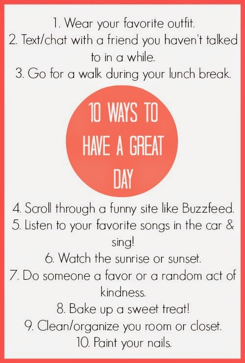 10 Ways To Have A Great Day