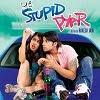 ye stupid yapr hindi songs