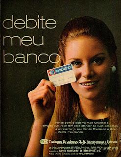 propaganda cartão Bradesco - 1970. História da década de 70; Propaganda nos anos 70; Brazil in the 70s. Oswaldo Hernandez.