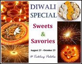ONGOING EVENTS           Diwali Special ~ Sweets N Savories