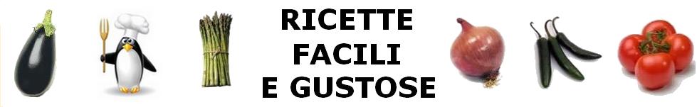 RICETTE FACILI E GUSTOSE