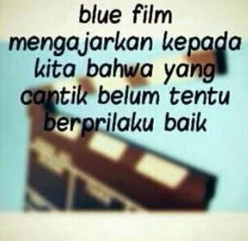 Blue film sudah mengajarkan kepada kita