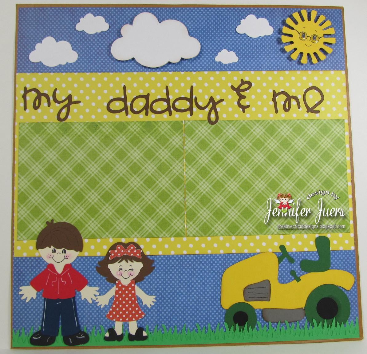 Creative Cricut Designs More My Daddy Me Scrapbook Layout
