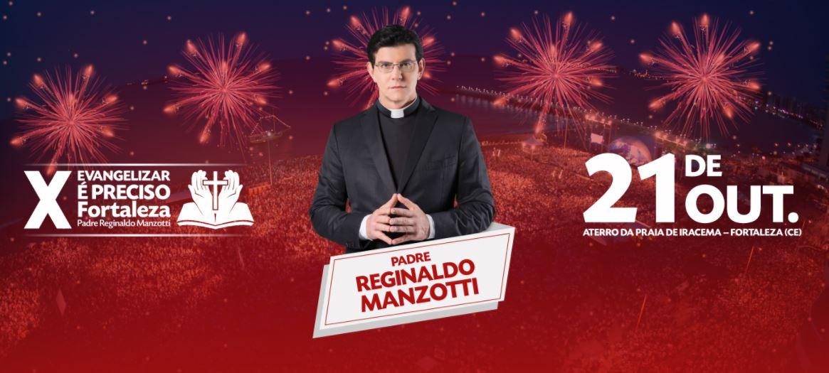 X Evangelizar é Preciso Fortaleza – Padre Reginaldo Manzotti