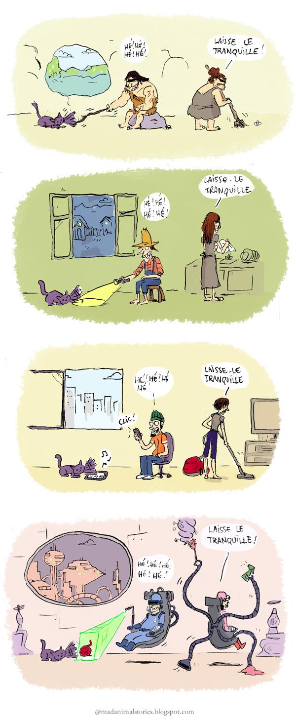 un homme des cavernes, un chat, des technologies évoluent mais pas les mentalités ! la femme est toujours au ménage, et l'homme sur son canapé, et le chat toujours aussi bête !