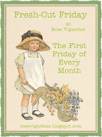 Rose Vignettes 1st Friday Each Month